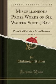 Miscellaneous Prose Works of Sir Walter Scott, Bart, Vol. 4 of 20, Author Unknown