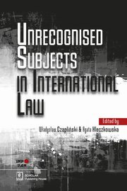Unrecognised Subjects in International Law,