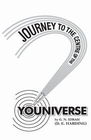 Journey To The Centre Of The Youniverse, Harding Douglas Edison