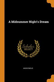 A Midsummer Night's Dream, Anonymous