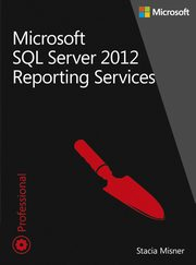 Microsoft SQL Server 2012 Reporting Services Tom 1 i 2, Misner Stacia